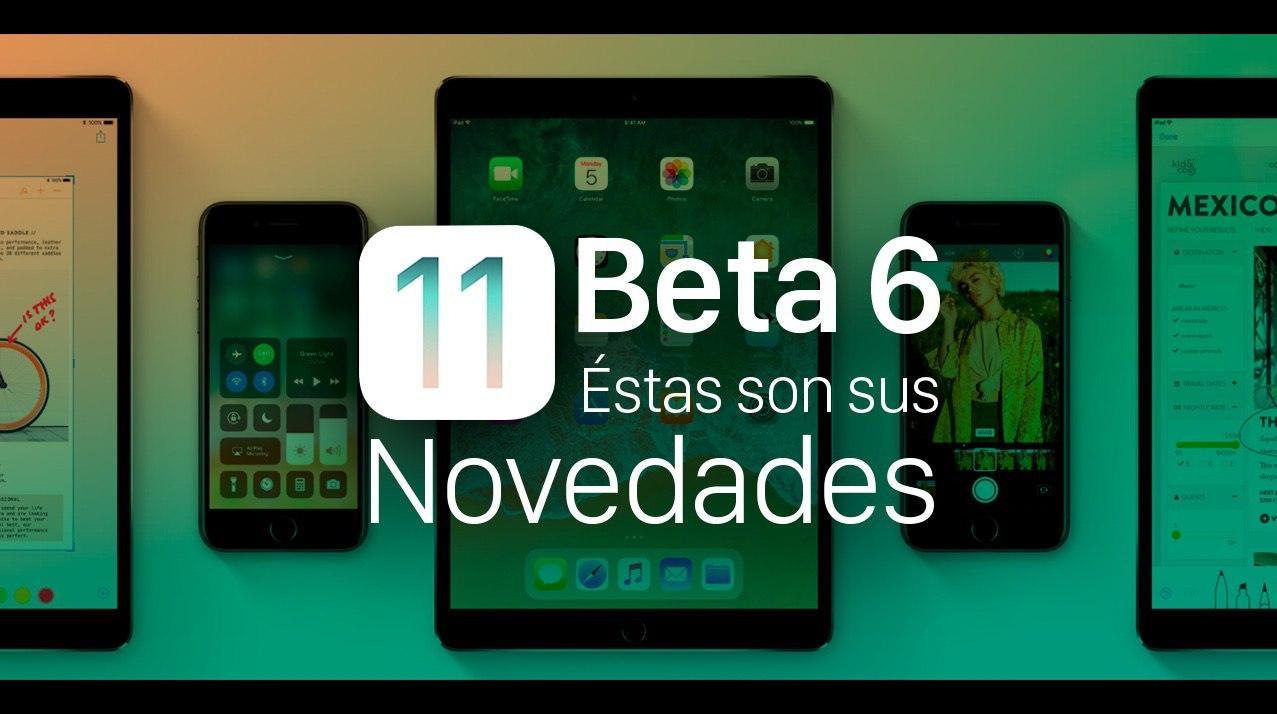 iOS 11 beta 6 para desarrolladores