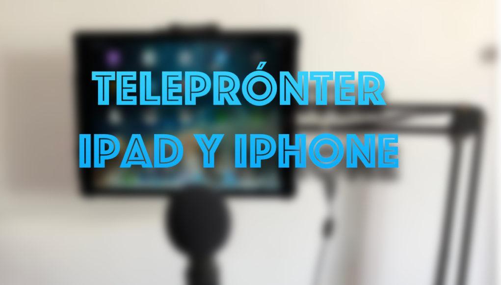 Teleprónter iPhone o iPad