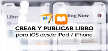 Cómo crear un libro en Pages para iOS y publicarlo en Apple Books desde el iPad o el iPhone