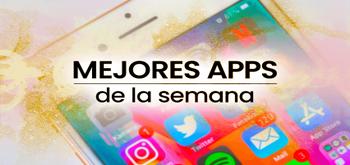 Estas son las mejores apps de la semana en la App Store de iOS