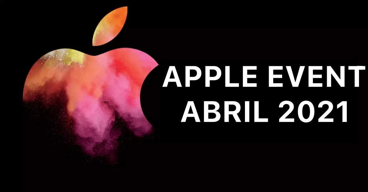 ANUNCIO APPLE EVENT ABRIL 2021